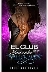 El Club Secreto de los Millonarios: Romance Peligroso, Erótica y Amor con la Chica Prohibida (Novela Romántica y Erótica) Versión Kindle