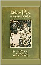 Peter Pan in Kensington Gardens Illustrated 1910 Edition Replica full color: Peter Pan in Kensington Gardens 1910 J. M. Ba...