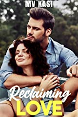 Reclaiming Love: A romantic short story Kindle Edition