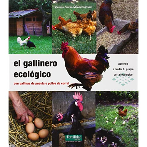 El gallinero ecológico: con gallinas de puesta o pollos de corral (Guías para la
