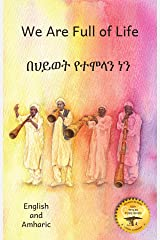We Are Full of Life: The Beauty of Ethiopia in Amharic and English Kindle Edition