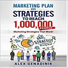 Marketing Plan & Advertising Strategy to Reach 1,000,000 People: Learn to Reach 1,000,000 People with Your Marketing (Problemio Business, Book 2)