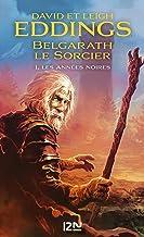 Belgarath le sorcier - tome 1 : Les Années noires