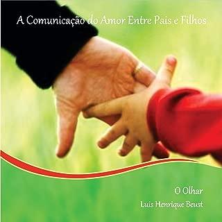 A comunicação do amor entre pais e filhos - O olhar