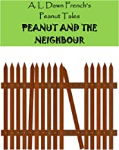 Peanut and the Neighbour (Peanut Tales Book 132)
