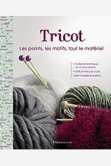 Tricot: Les Points, les motifs, tout le matériel (Loisirs créatifs) (French Edition) Hardcover