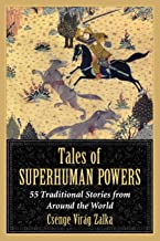Tales of Superhuman Powers: 55 Traditional Stories from Around the World