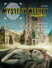 Mystery Weekly Magazine: July 2021 (Mystery Weekly Magazine Issues Book 71)