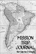 Mission Trip Journal: Travel Diary for Short-term Projects Up to 7 Days (Called to Serve)