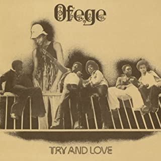 ofege try and love