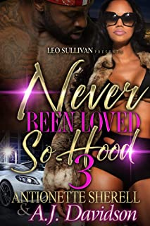 Never Been Loved So Hood 3