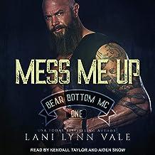 Mess Me Up: Bear Bottom Guardians MC, Book 1