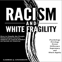 Racism and White Fragility: How to Handle the People Multicultural Society, Impacts of Cynical Mindset on Racism in Americ...
