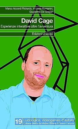 David Cage. Esperienze interattive oltre lavventura