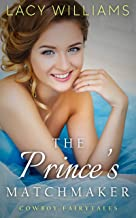 The Prince's Matchmaker: The Next Generation (Cowboy Fairytales Book 12)