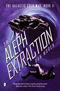 The Aleph Extraction: The Galactic Cold War, Book II