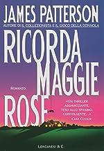 Ricorda Maggie Rose: Un caso di Alex Cross (La Gaja scienza Vol. 646) (Italian Edition)