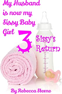 My Husband is now my Sissy Baby Girl 3: Sissy's Return (English Edition)