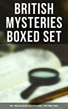 British Mysteries Boxed Set: 560+ Thriller Classics, Detective Stories & True Crime Stories: Complete Sherlock Holmes, Fat...