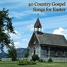 40 Country Gospel Songs for Easter