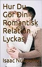 Hur  Du  Gör  Din  Romantisk  Relation  Lyckas (Swedish Edition)