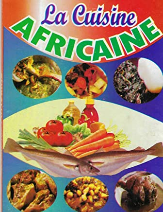 La cuisine Africaine (French Edition)