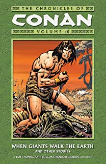 The Chronicles of Conan, Vol. 10: When Giants Walk the Earth and Other Stories (v. 10)