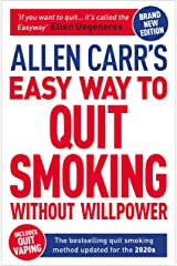 Allen Carr's Easy Way to Quit Smoking Without Willpower - Includes Quit Vaping: The Best-selling Quit Smoking Method Updated for the 2020s (Allen Carr's Easyway Book 1) Kindle Edition