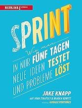 Sprint: Wie man in nur fünf Tagen neue Ideen testet und Probleme löst (German Edition)