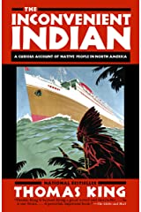 The Inconvenient Indian: A Curious Account of Native People in North America Kindle Edition