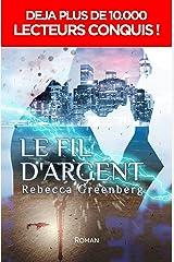 Le Fil d'Argent Format Kindle