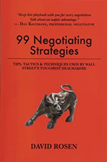 99 Negotiating Strategies: Tips, Tactics & Techniques Used by Wall Street's Toughest Dealmakers