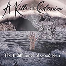 The Indifference of Good Men [Explicit]