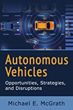 Autonomous Vehicles: Opportunities, Strategies, and Disruptions