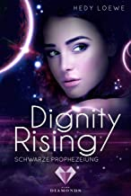 Dignity Rising 2: Schwarze Prophezeiung (German Edition)