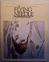 The Flying Needle [ November 1994, Vol. XXIII, No. 4 ] Council of American Embroiderers (cover: Annemieke Mein's Honey Eater Nestlings)