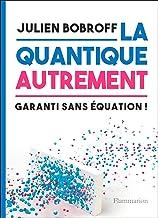 Livres La quantique autrement (Sciences) PDF