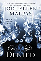 One Night: Denied (The One Night Trilogy Book 2) Kindle Edition