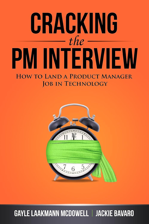 雑草恐竜磨かれたCracking the PM Interview: How to Land a Product Manager Job in Technology (English Edition)