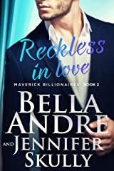Reckless In Love (The Maverick Billionaires, Book 2) Kindle Edition