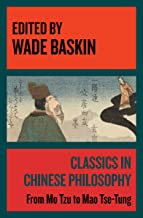 Classics in Chinese Philosophy: From Mo Tzu to Mao Tse-Tung