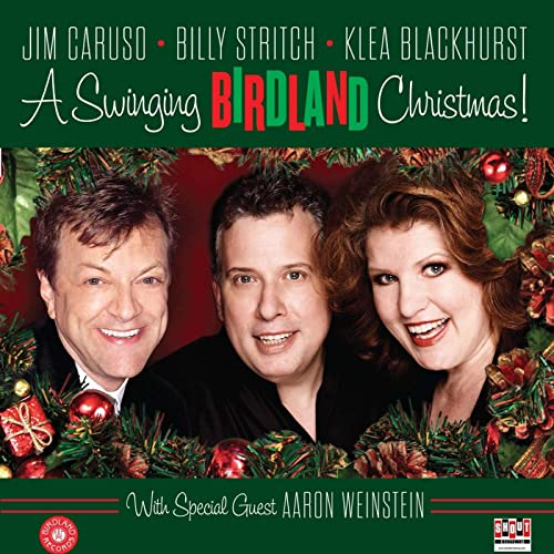 A Swinging Birdland Christmas von Jim Caruso,Billy Stritch,Klea Blackhurst
