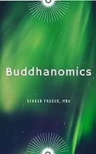 Buddhanomics: Buddhist Economics, Buddhism and Business, Business and the Buddha (English Edition)