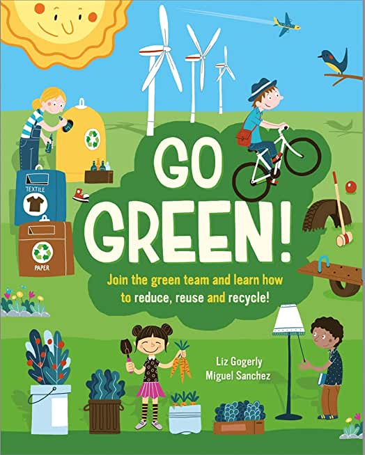 Go Green!: Join the Green Team and learn how to reduce, reuse and recycle (English Edition)