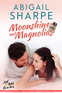 Moonshine and Magnolias (Just Add Peaches Book 1)