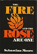 The Fire and the Rose Are One