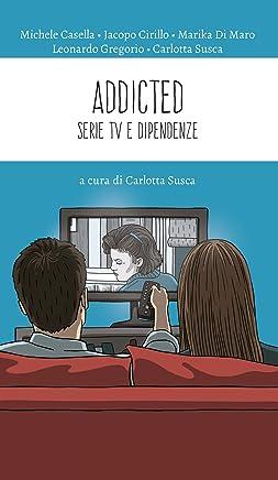 Addicted: Serie TV e dipendenze