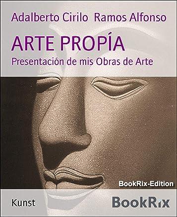 ARTE PROPÍA: Presentación de mis Obras de Arte (Spanish Edition)