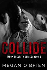 Collide (Talon Security Series Book 3) Kindle Edition