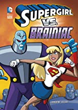 Supergirl vs. Brainiac (DC Super Heroes Book 81)